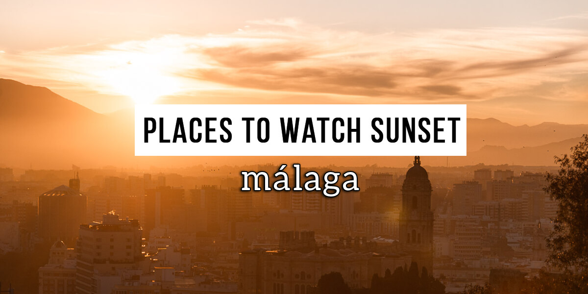places to watch a sunset Malaga